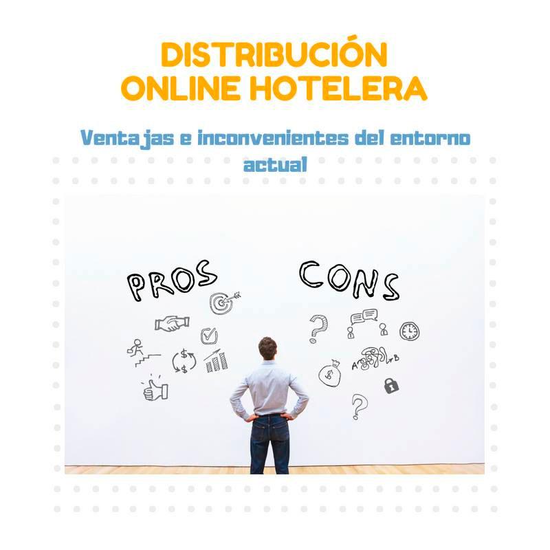 Ventajas e inconvenientes del entorno actual de distribución hotelera