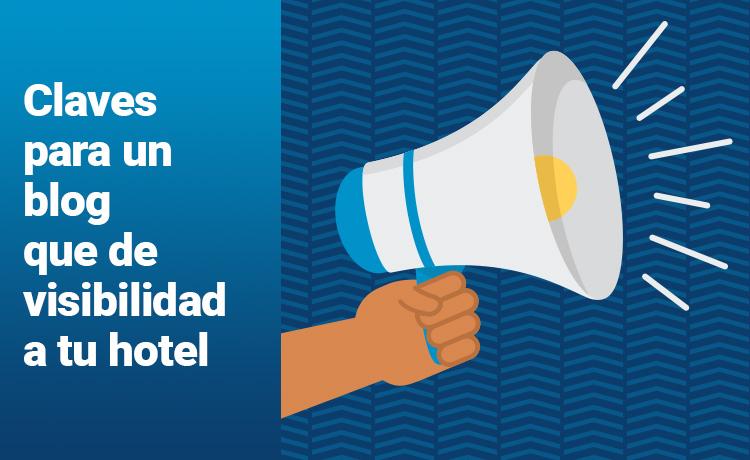 Claves para un blog que de visibilidad a tu hotel