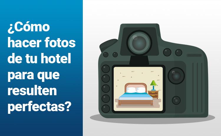 ¿Cómo hacer fotos de tu hotel para que resulten perfectas?