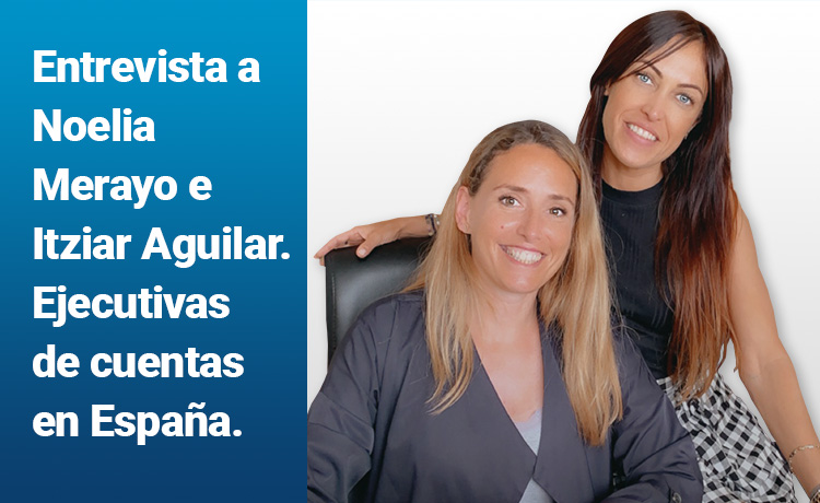 Entrevista a Noelia e Itziar, ejecutivas de cuentas en España