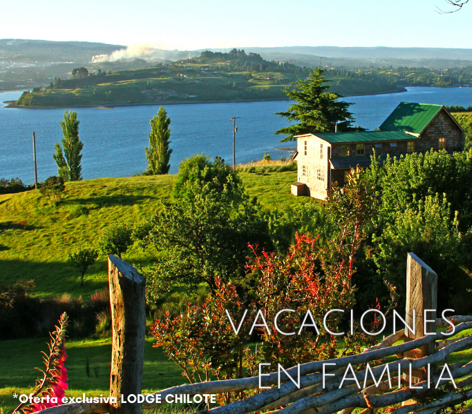 VACACIONES EN FAMILIA - LODGE CHILOTE